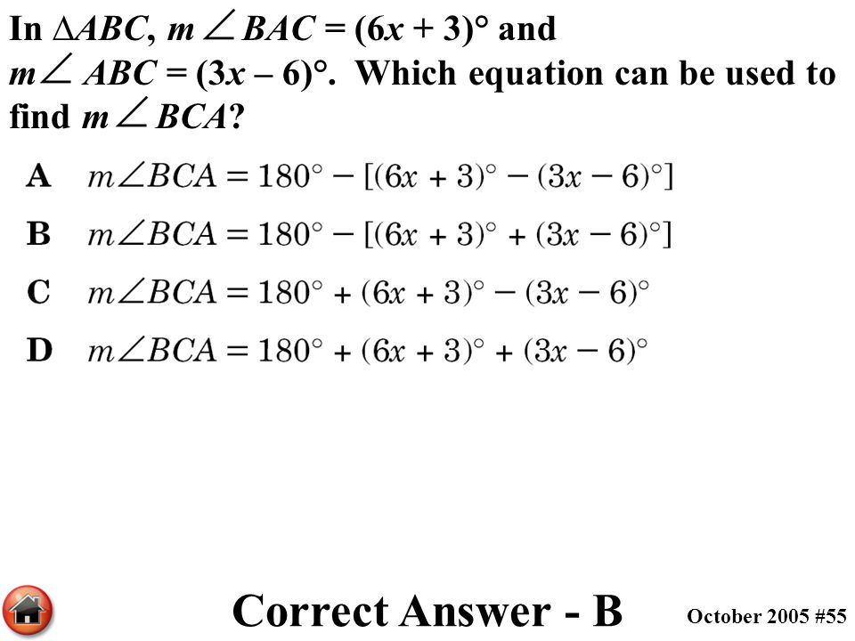 In ∆ABC, m BAC = (6x + 3)° and m ABC = (3x – 6)°
