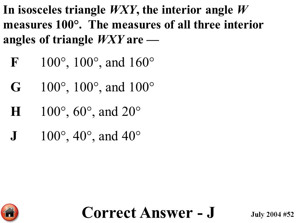 Correct Answer - J F 100°, 100°, and 160° G 100°, 100°, and 100°