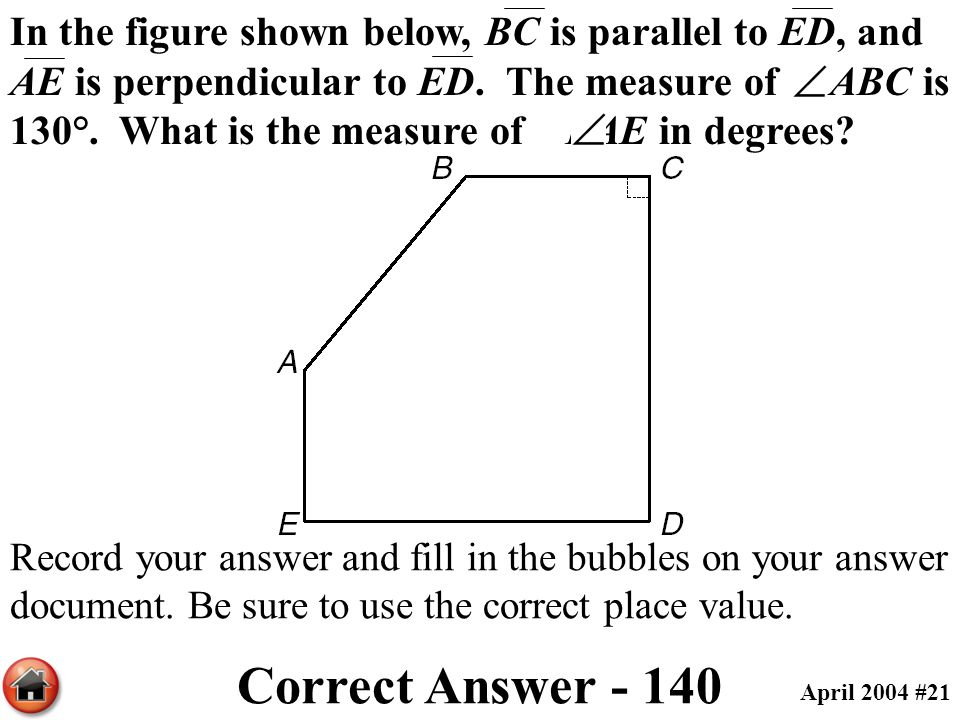 In the figure shown below, BC is parallel to ED, and AE is perpendicular to ED. The measure of ABC is 130°. What is the measure of BAE in degrees