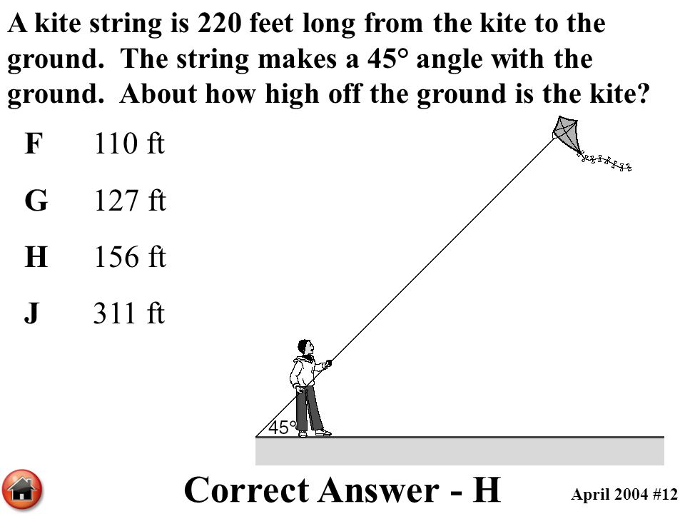 Correct Answer - H F 110 ft G 127 ft H 156 ft J 311 ft