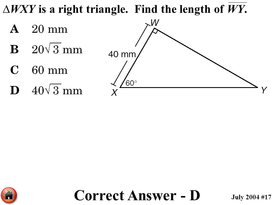 Correct Answer - D ∆WXY is a right triangle. Find the length of WY.