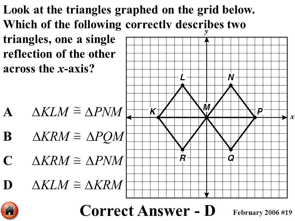 Correct Answer - D A ∆KLM ∆PNM B ∆KRM ∆PQM C ∆KRM ∆PNM D ∆KLM ∆KRM