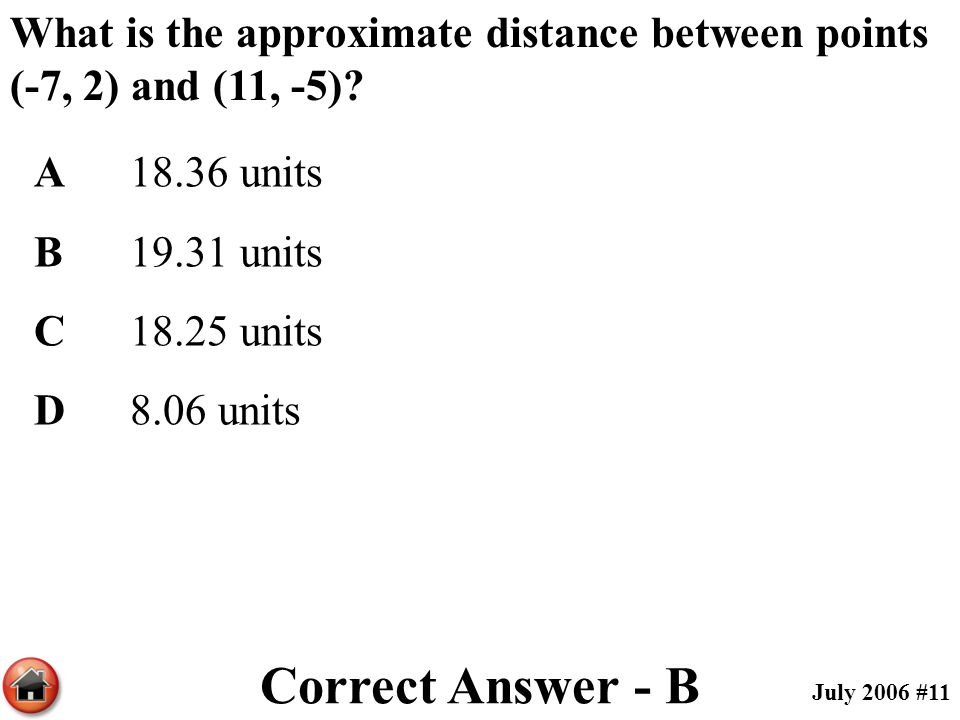 What is the approximate distance between points (-7, 2) and (11, -5)