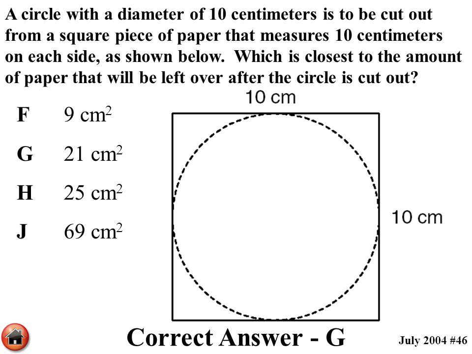 Correct Answer - G F 9 cm2 G 21 cm2 H 25 cm2 J 69 cm2