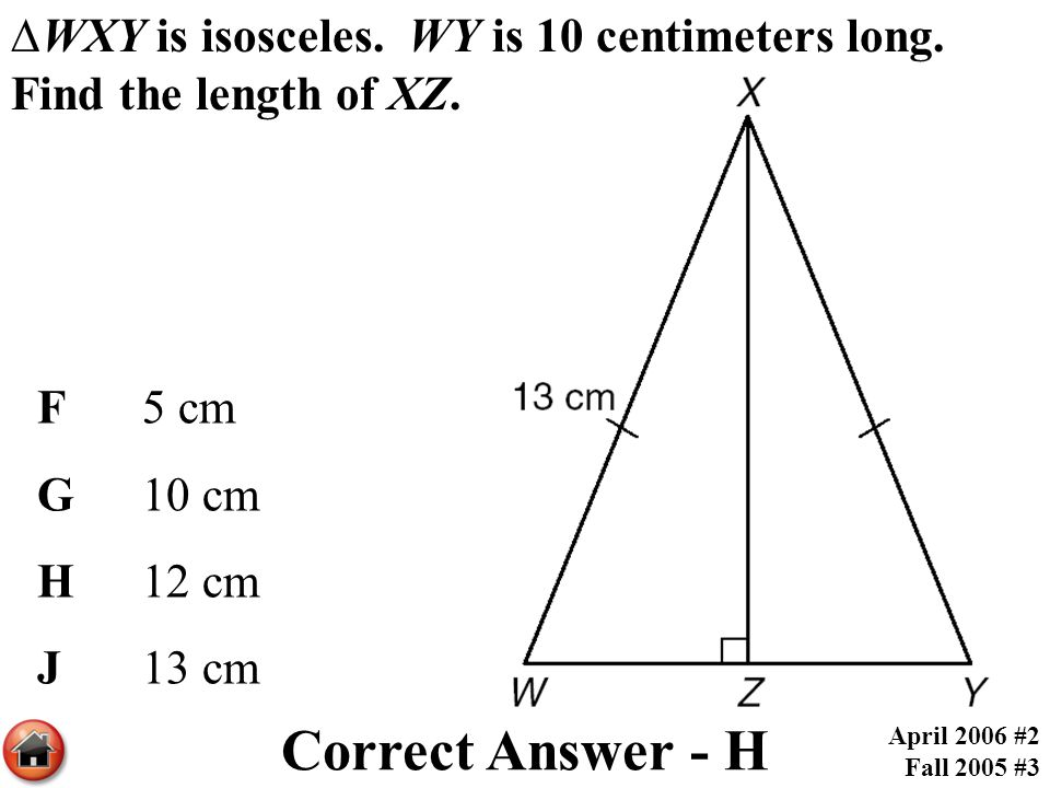 ∆WXY is isosceles. WY is 10 centimeters long. Find the length of XZ.