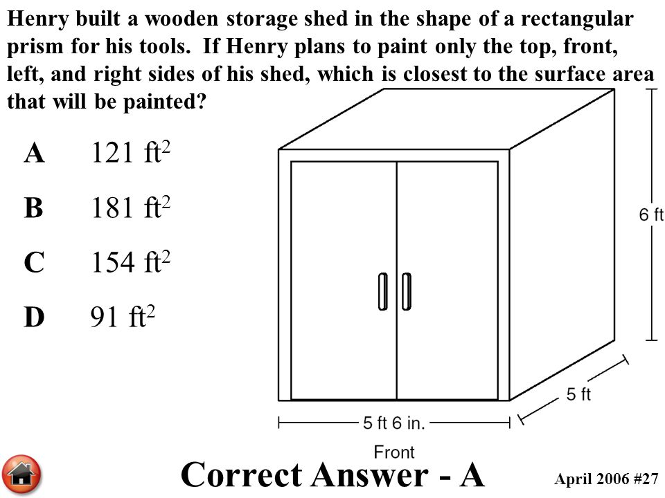 Correct Answer - A A 121 ft2 B 181 ft2 C 154 ft2 D 91 ft2