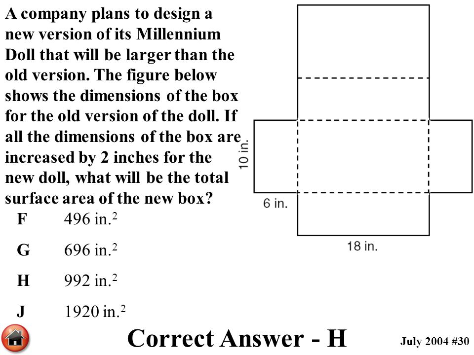 A company plans to design a new version of its Millennium Doll that will be larger than the old version. The figure below shows the dimensions of the box for the old version of the doll. If all the dimensions of the box are increased by 2 inches for the new doll, what will be the total surface area of the new box