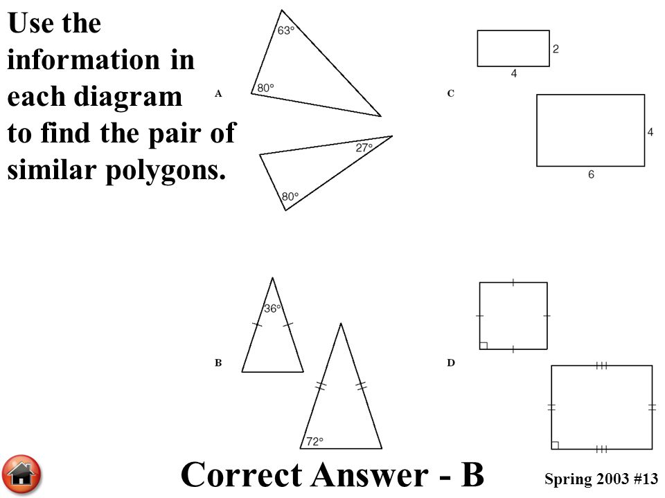 Use the information in each diagram to find the pair of similar polygons.