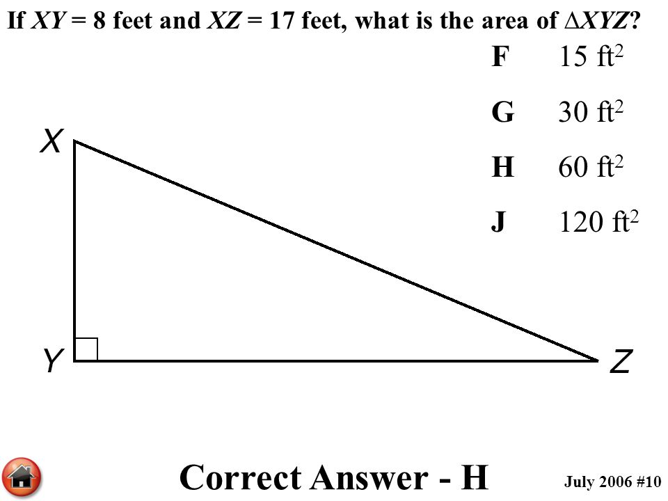 Correct Answer - H F 15 ft2 G 30 ft2 H 60 ft2 J 120 ft2
