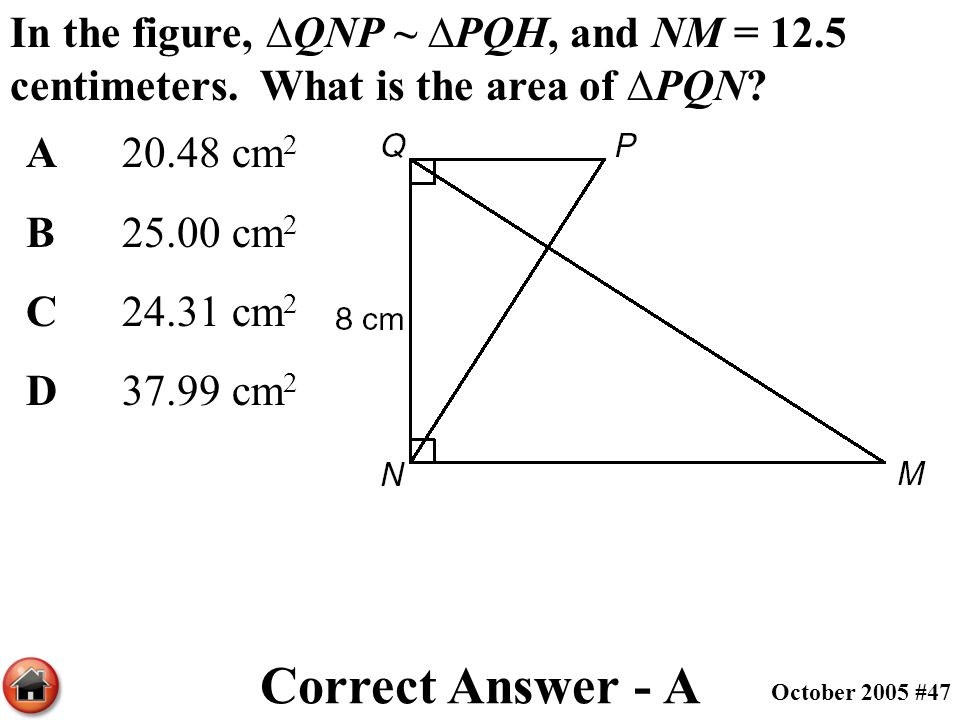 In the figure, ∆QNP ~ ∆PQH, and NM = centimeters