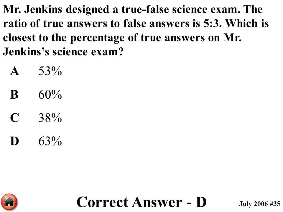 Correct Answer - D A 53% B 60% C 38% D 63%
