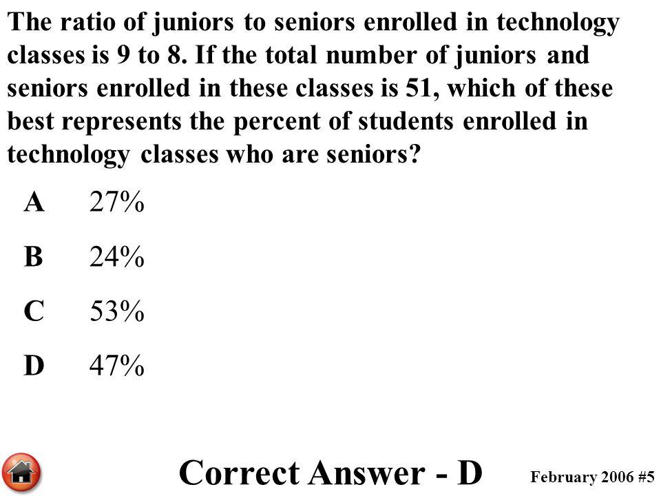 Correct Answer - D A 27% B 24% C 53% D 47%
