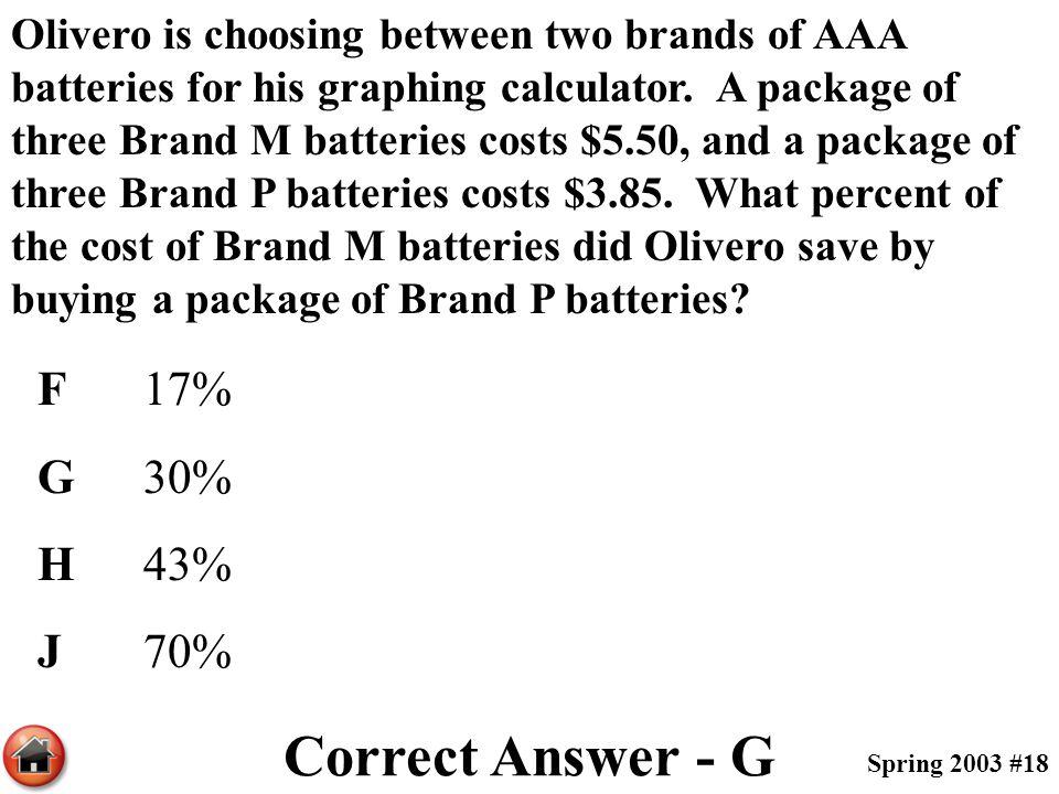 Correct Answer - G F 17% G 30% H 43% J 70%