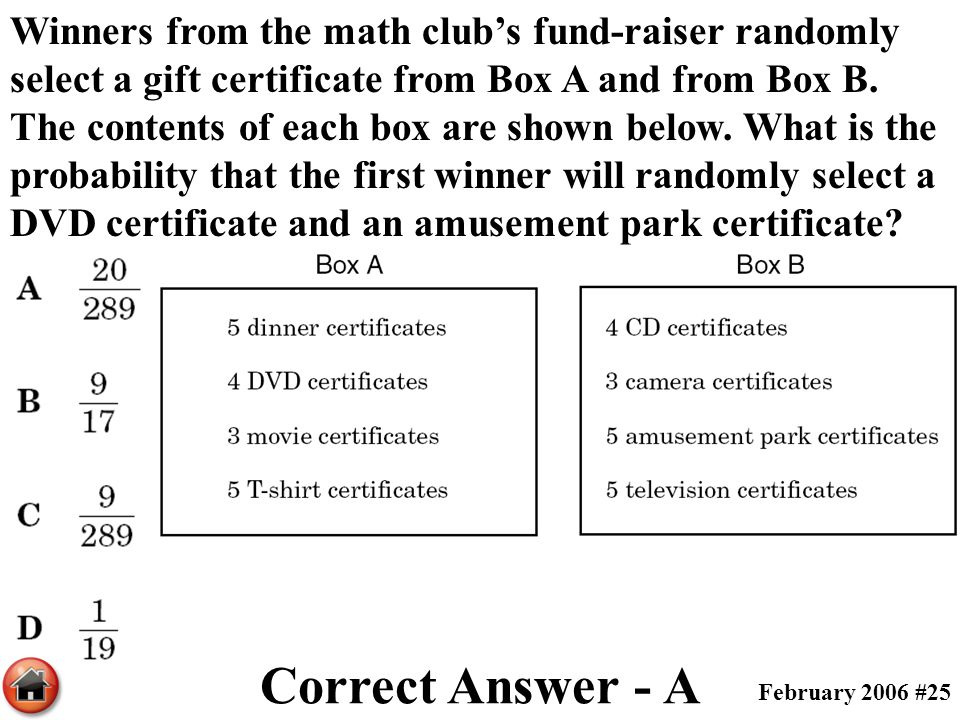 Winners from the math club's fund-raiser randomly select a gift certificate from Box A and from Box B. The contents of each box are shown below. What is the probability that the first winner will randomly select a DVD certificate and an amusement park certificate