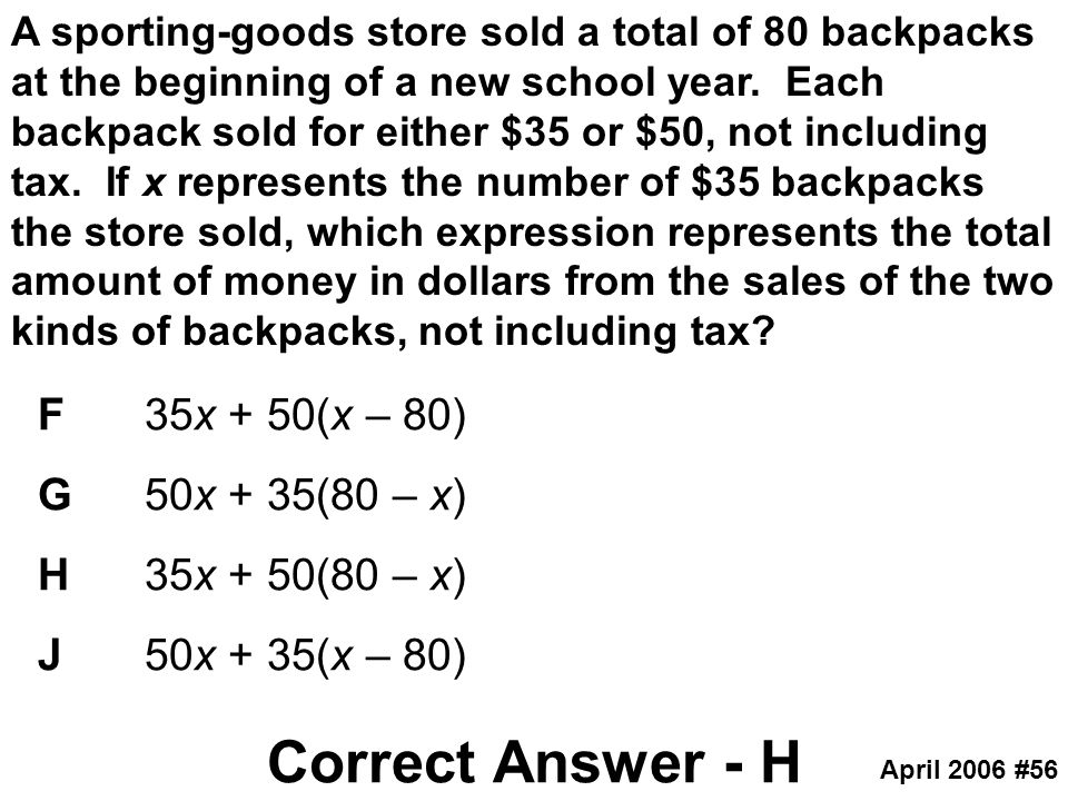 Correct Answer - H F 35x + 50(x – 80) G 50x + 35(80 – x)