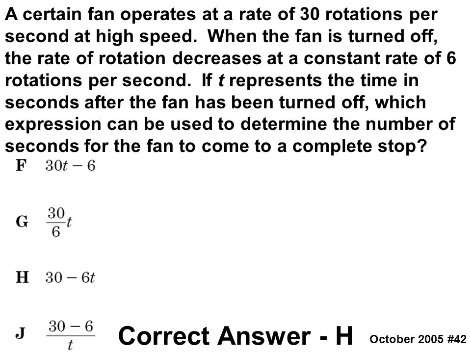 A certain fan operates at a rate of 30 rotations per second at high speed. When the fan is turned off, the rate of rotation decreases at a constant rate of 6 rotations per second. If t represents the time in seconds after the fan has been turned off, which expression can be used to determine the number of seconds for the fan to come to a complete stop