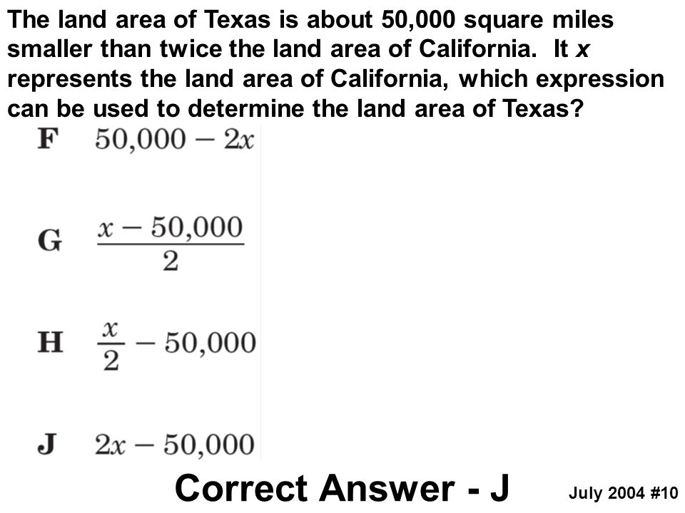 The land area of Texas is about 50,000 square miles smaller than twice the land area of California. It x represents the land area of California, which expression can be used to determine the land area of Texas