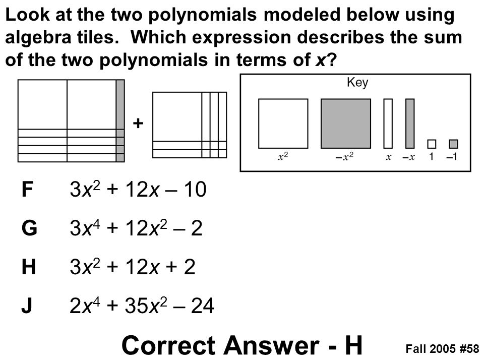 Correct Answer - H F 3x2 + 12x – 10 G 3x4 + 12x2 – 2 H 3x2 + 12x + 2