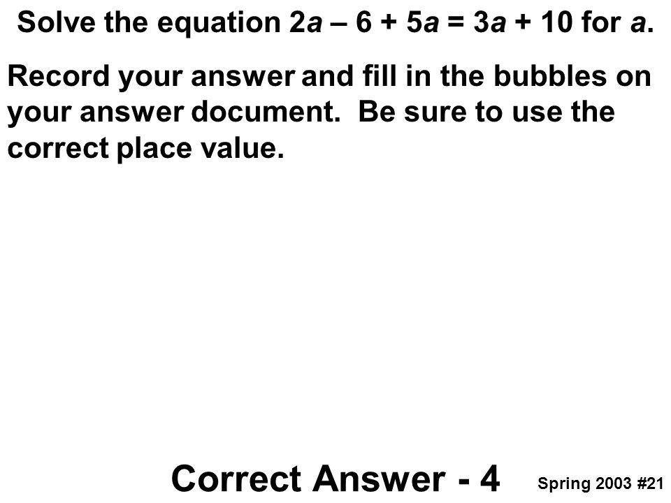 Solve the equation 2a – 6 + 5a = 3a + 10 for a.