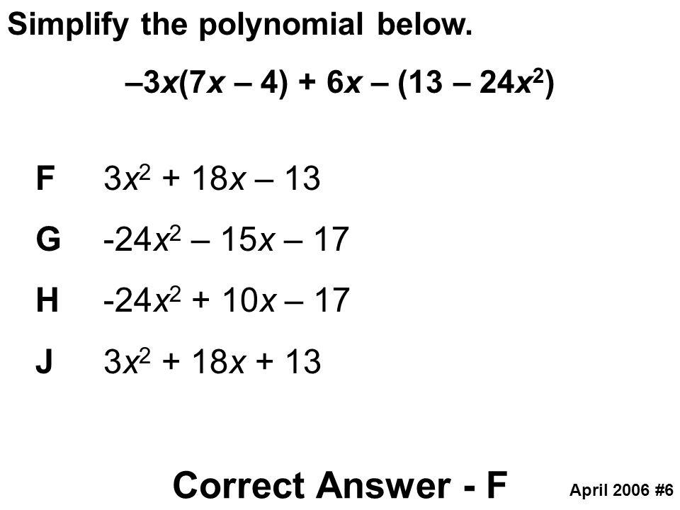 Correct Answer - F F 3x2 + 18x – 13 G -24x2 – 15x – 17