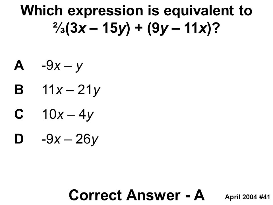 Which expression is equivalent to ⅔(3x – 15y) + (9y – 11x)