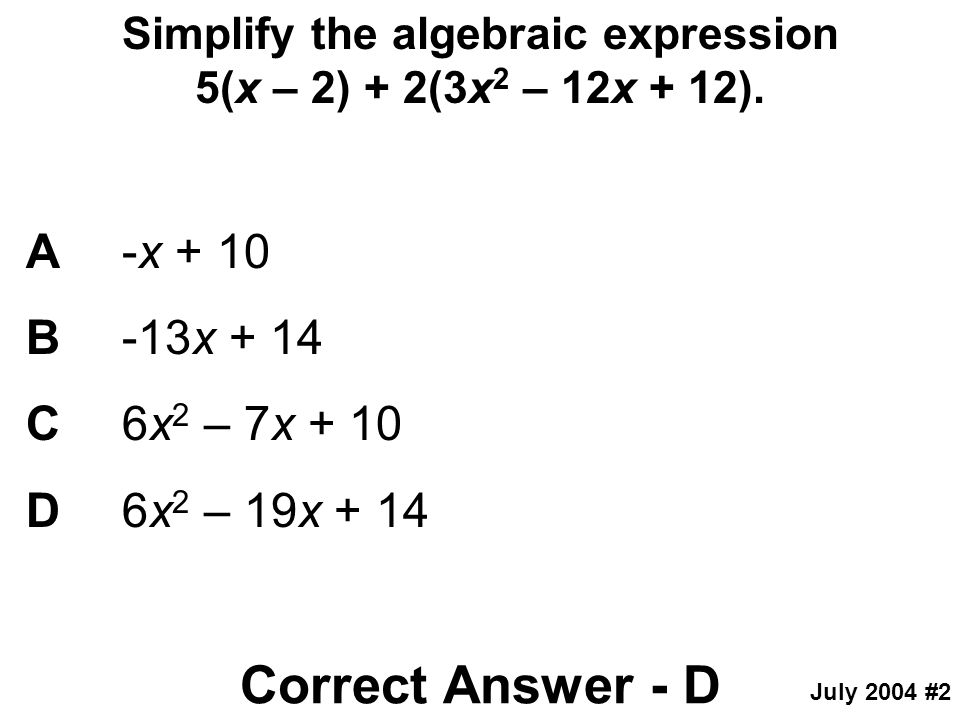 Simplify the algebraic expression 5(x – 2) + 2(3x2 – 12x + 12).