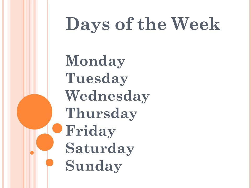 Days of the Week Monday Tuesday Wednesday Thursday Friday Saturday