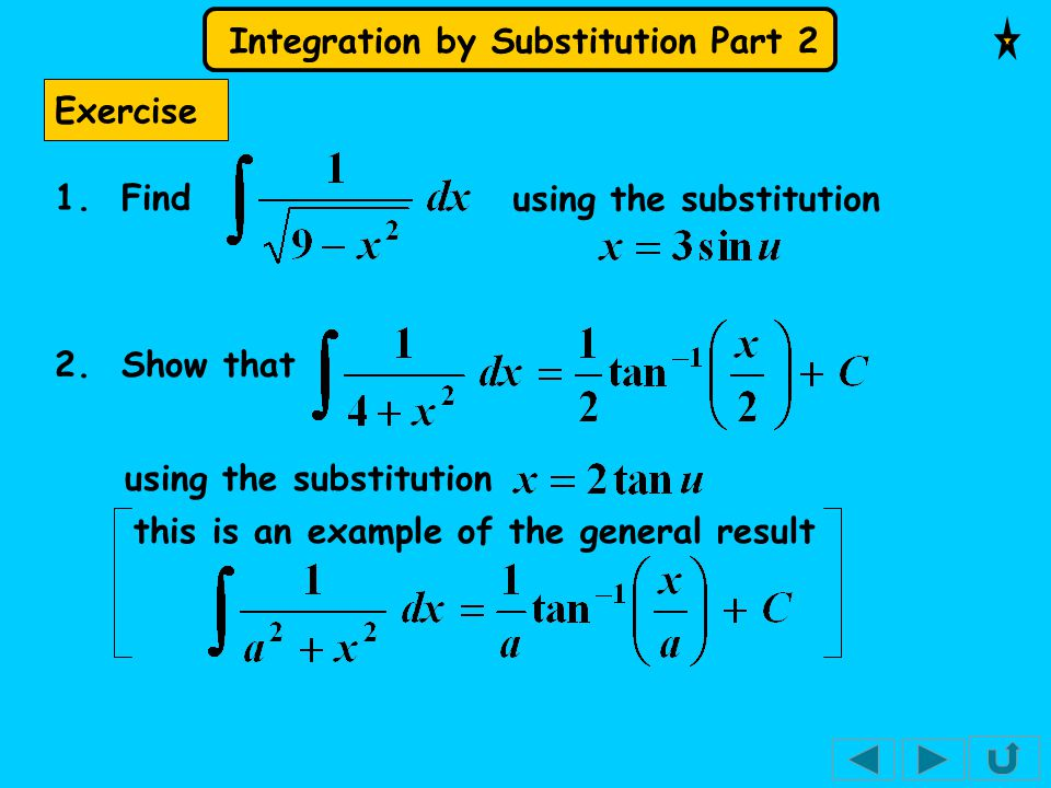 Exercise 1. Find. using the substitution. 2.