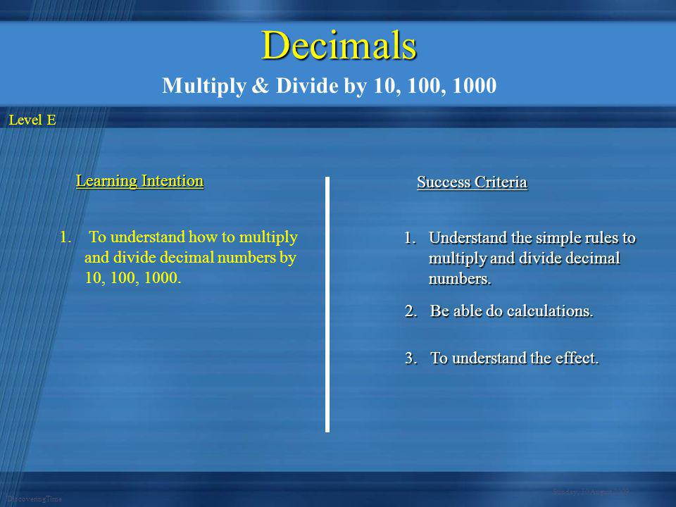 Decimals Multiply & Divide by 10, 100, 1000 Learning Intention