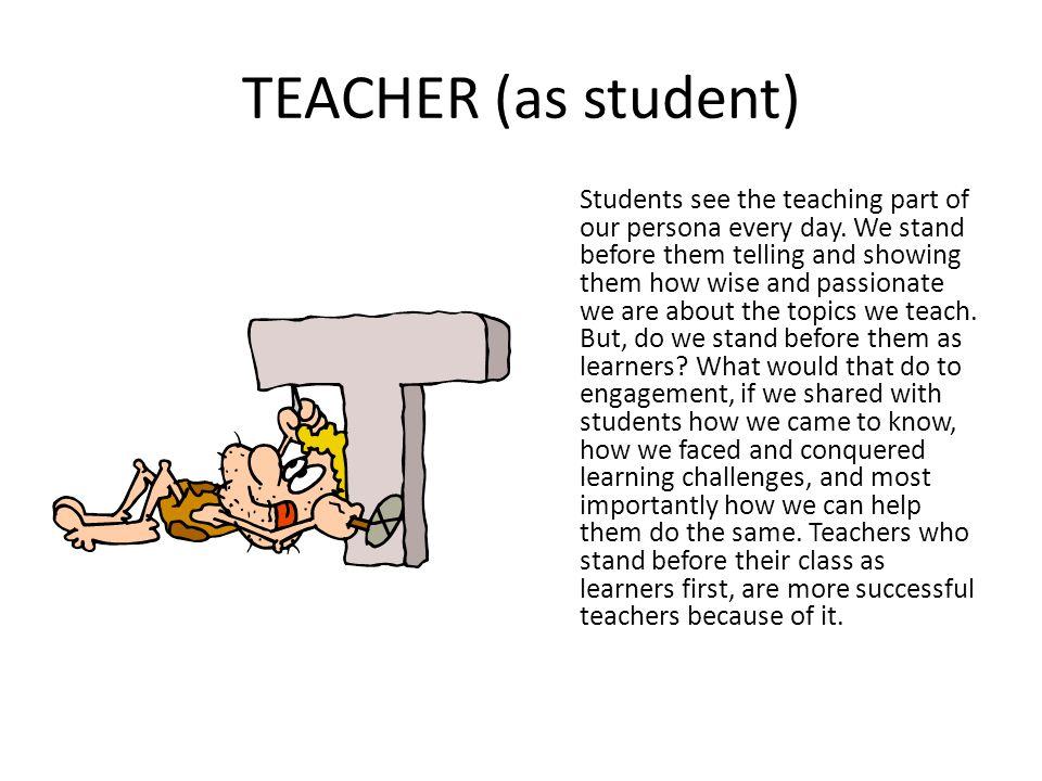 TEACHER (as student)