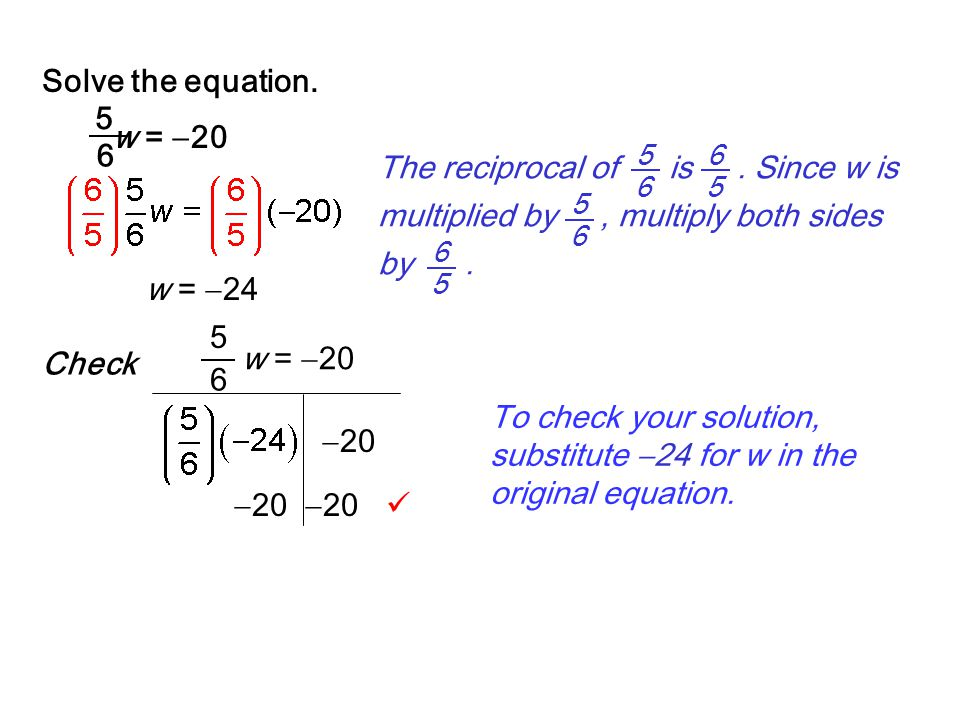 To check your solution, substitute 24 for w in the original equation.