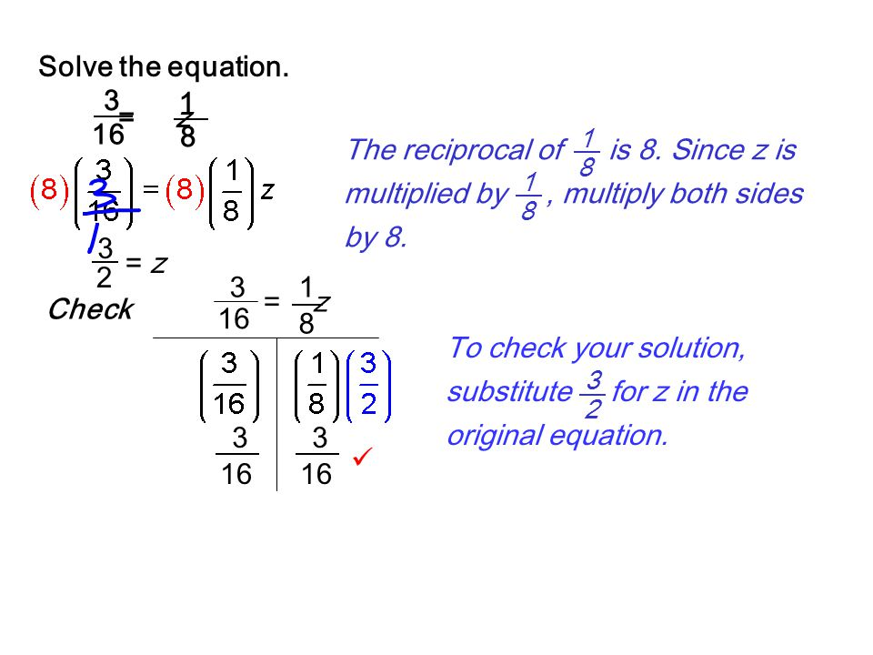 To check your solution, substitute for z in the original equation.