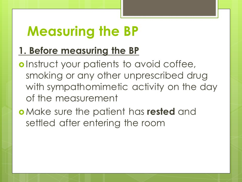 Measuring the BP 1. Before measuring the BP