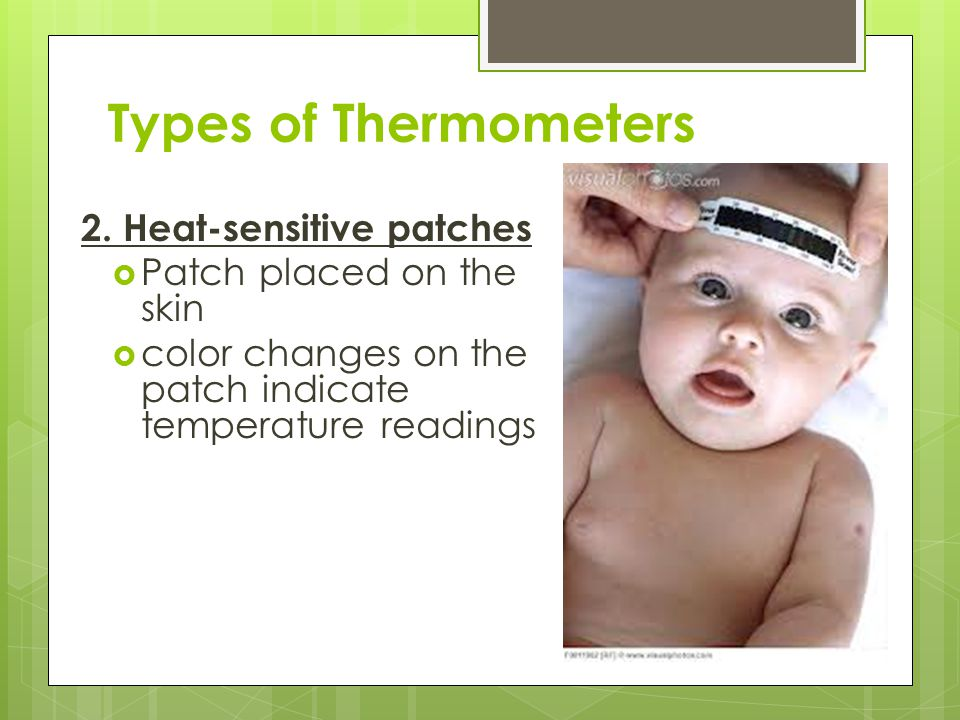 Types of Thermometers 2. Heat-sensitive patches