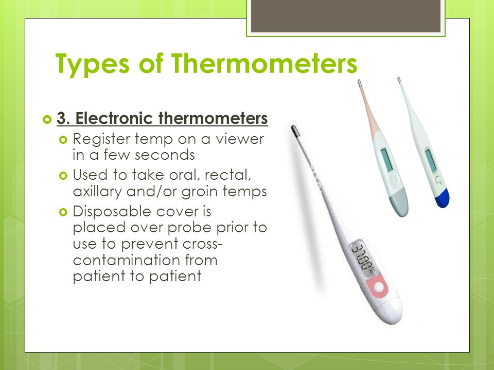Types of Thermometers 3. Electronic thermometers
