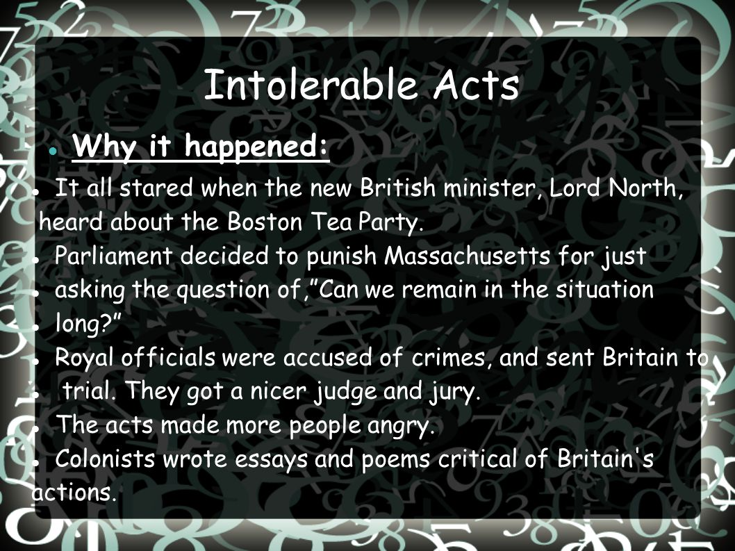 Intolerable Acts Why it happened: