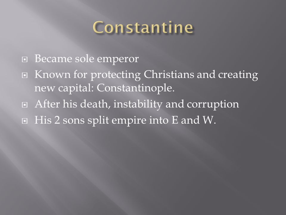 Constantine Became sole emperor