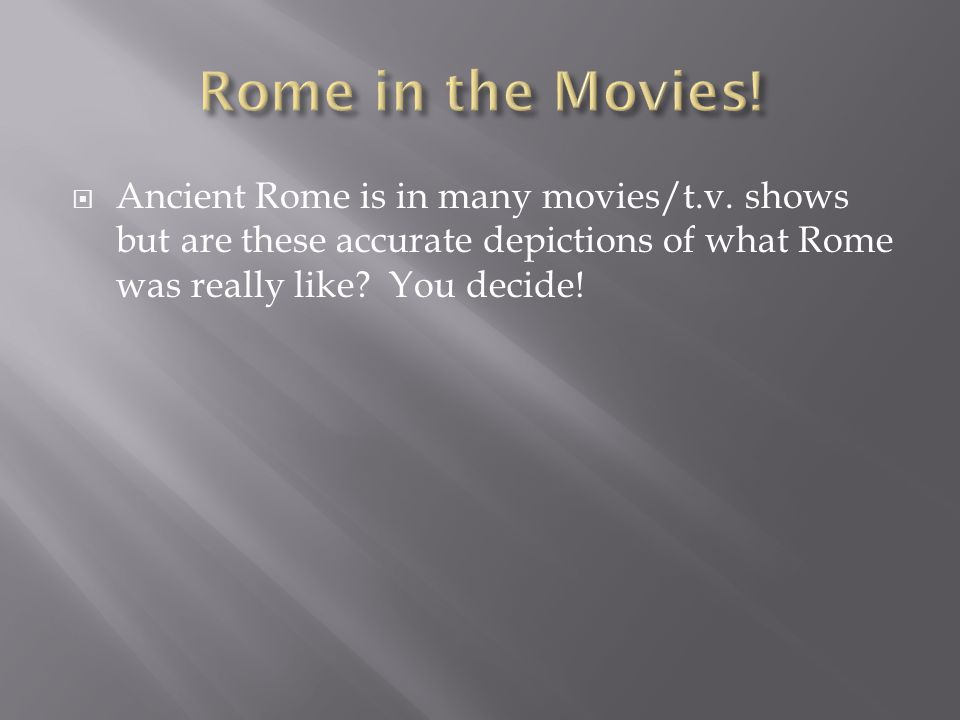 Rome in the Movies. Ancient Rome is in many movies/t.v.