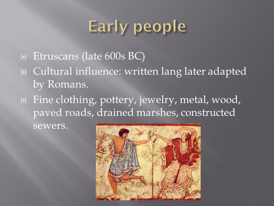 Early people Etruscans (late 600s BC)