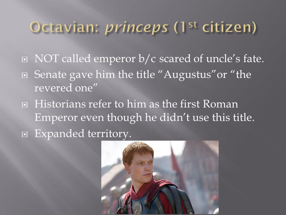 Octavian: princeps (1st citizen)