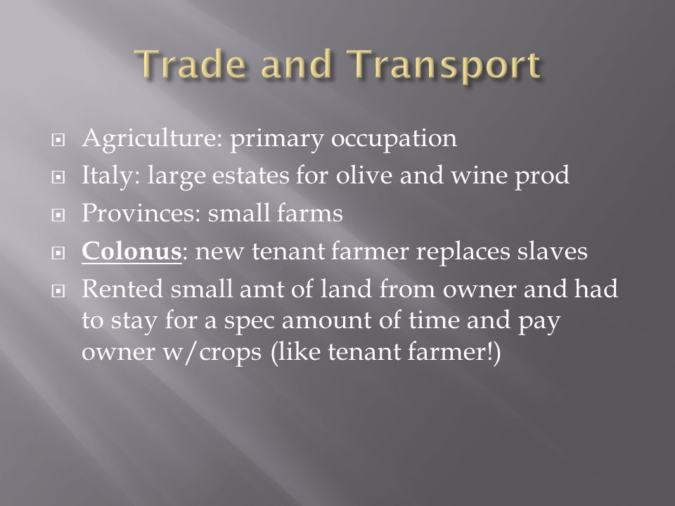 Trade and Transport Agriculture: primary occupation