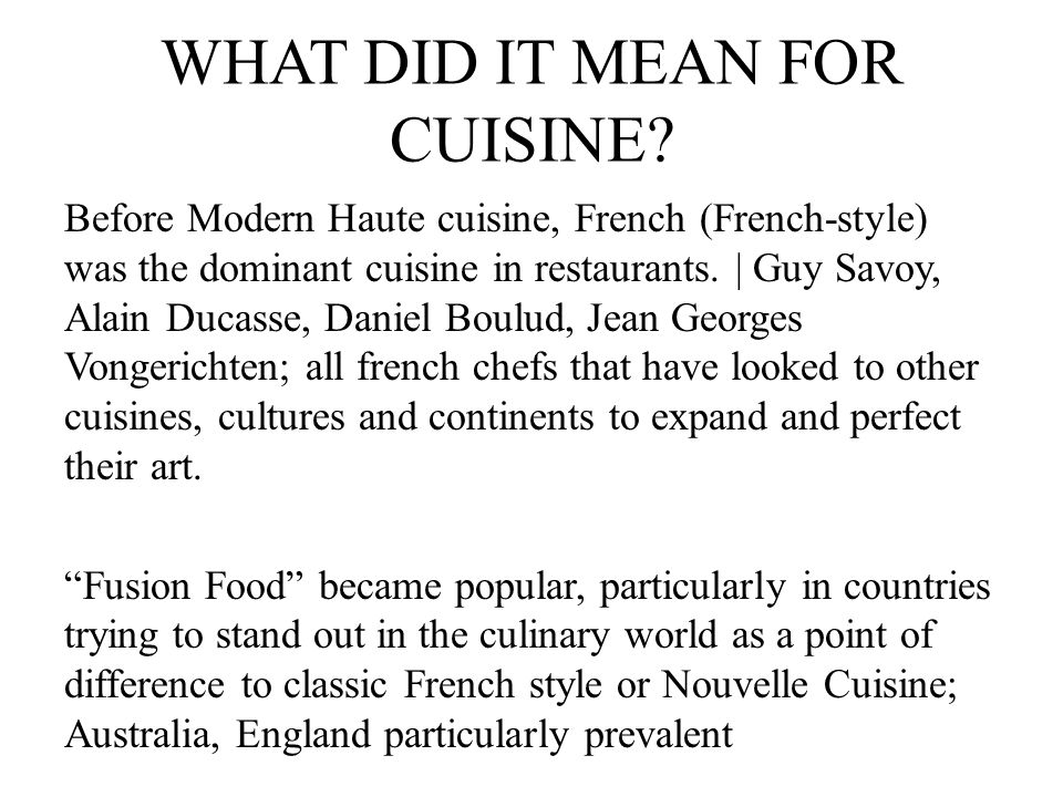 WHAT DID IT MEAN FOR CUISINE