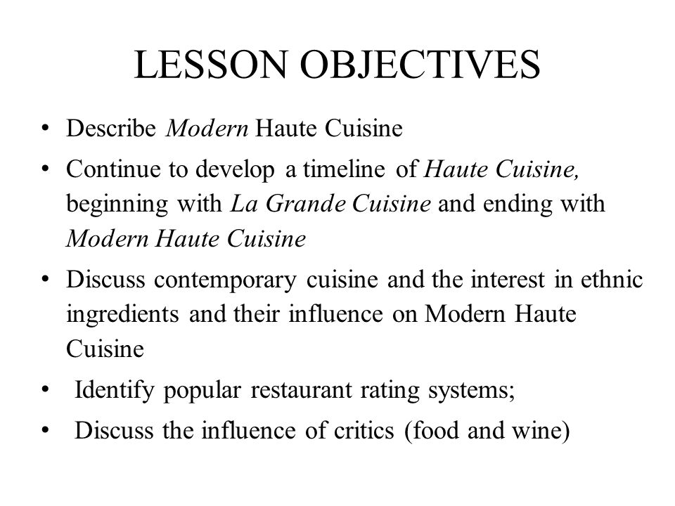 LESSON OBJECTIVES Describe Modern Haute Cuisine