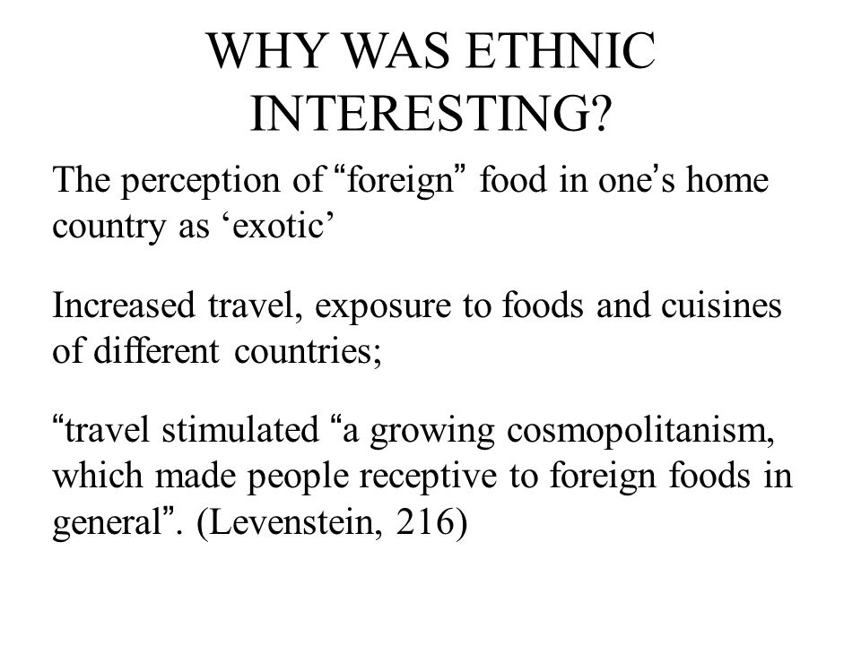 WHY WAS ETHNIC INTERESTING