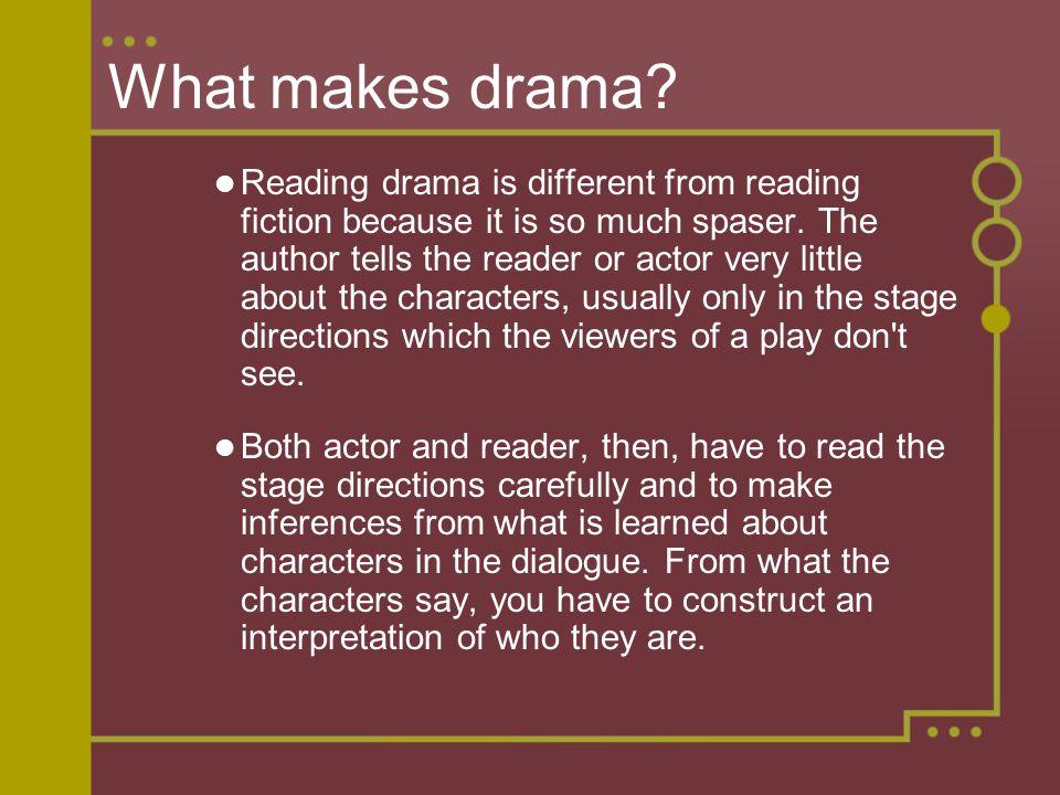 What makes drama