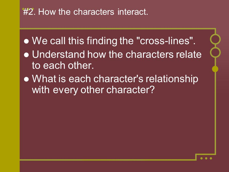 #2. How the characters interact.