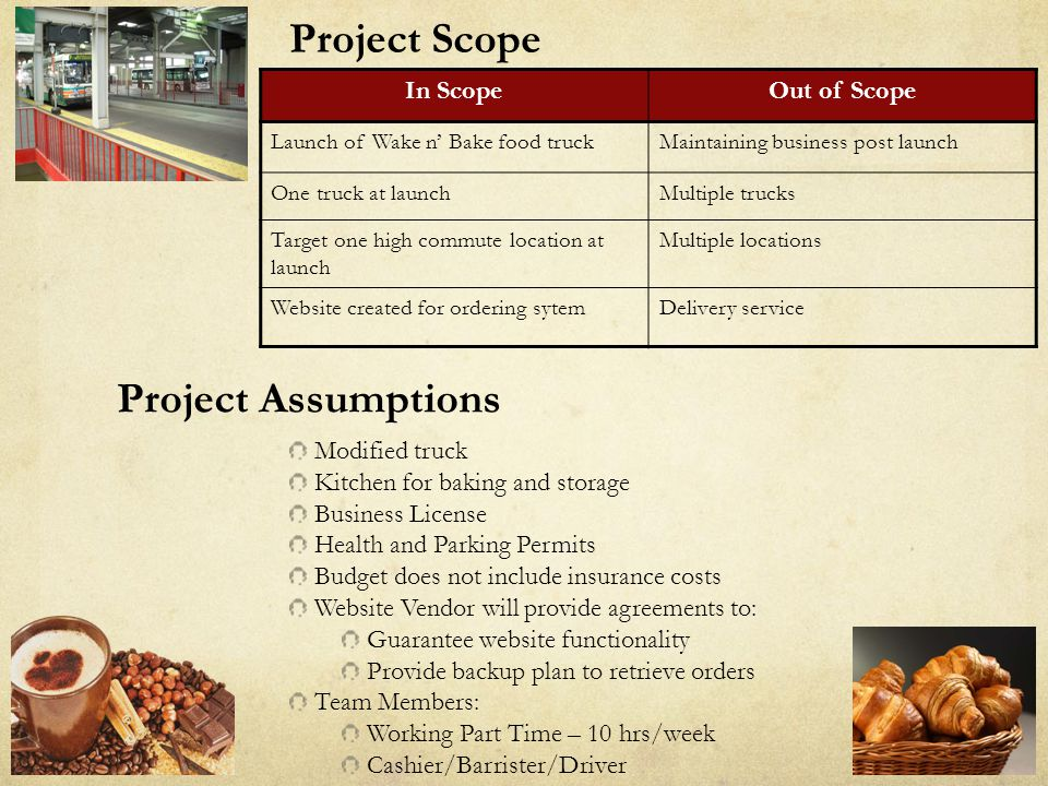 Project Scope Project Assumptions In Scope Out of Scope Modified truck