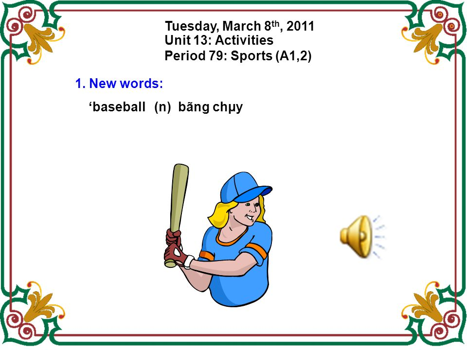 Tuesday, March 8th, 2011 Unit 13: Activities. Period 79: Sports (A1,2) 1.