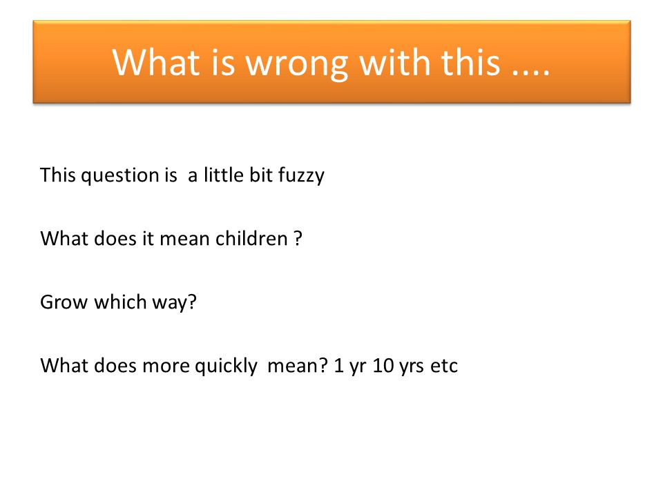 What is wrong with this .... This question is a little bit fuzzy