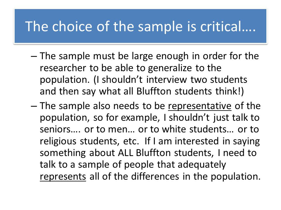 The choice of the sample is critical….